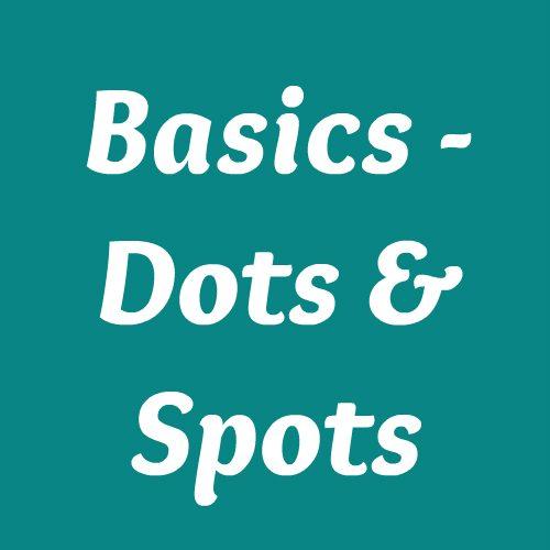 Basics - Dots | Spots