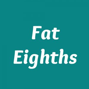 Fat Eighths