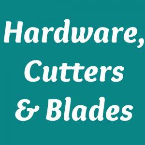 Hardware, Cutters & Blades