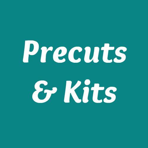 Precuts & Kits