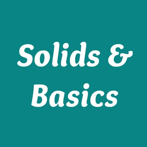 Solids & Basics