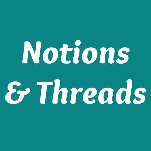 Notions & Threads